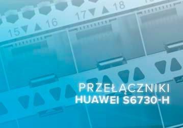 Przełącznik MPLS HUAWEI S6730-H – zbuduj swoją sieć Metro Ethernet